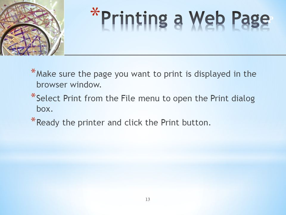 XP 13 * Make sure the page you want to print is displayed in the browser window.
