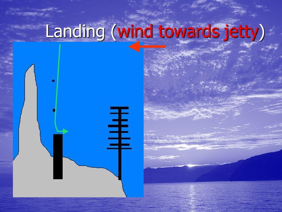 Landing (wind towards jetty)
