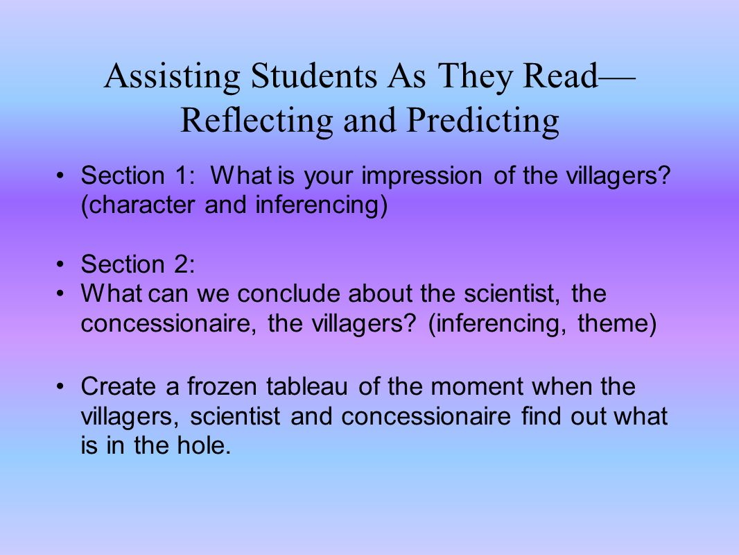 Assisting Students As They Read Reflecting and Predicting Section 1: What is your impression of the villagers.