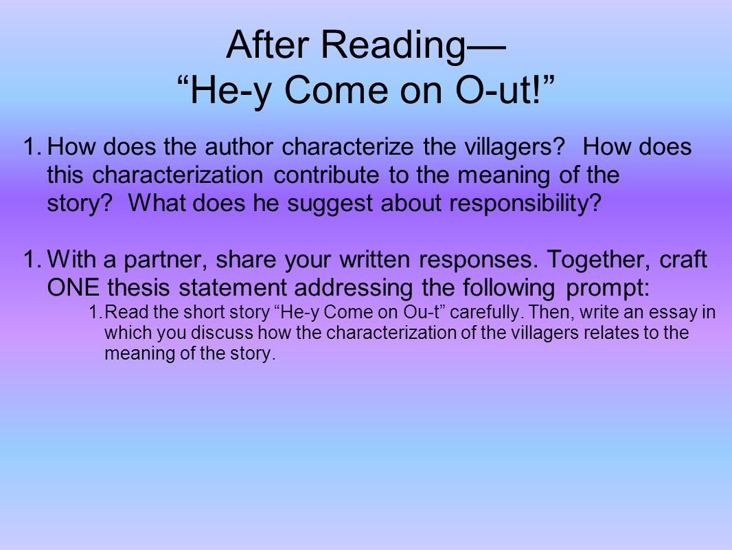 After Reading He-y Come on O-ut.1.How does the author characterize the villagers.