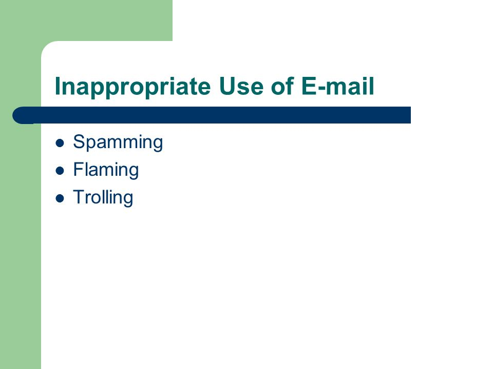 Inappropriate Use of E-mail Spamming Flaming Trolling