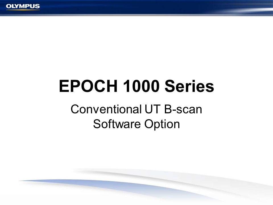 EPOCH 1000 Series Conventional UT B-scan Software Option
