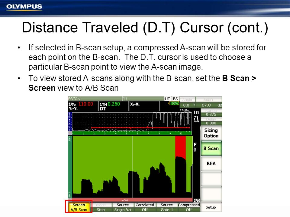 Distance Traveled (D.T) Cursor (cont.) If selected in B-scan setup, a compressed A-scan will be stored for each point on the B-scan. The D.T. cursor i