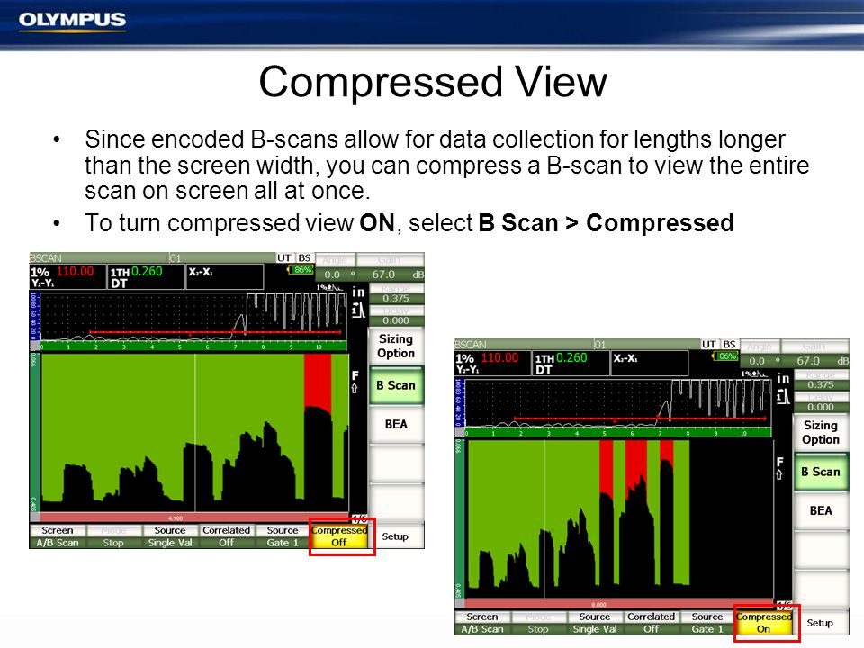 Compressed View Since encoded B-scans allow for data collection for lengths longer than the screen width, you can compress a B-scan to view the entire