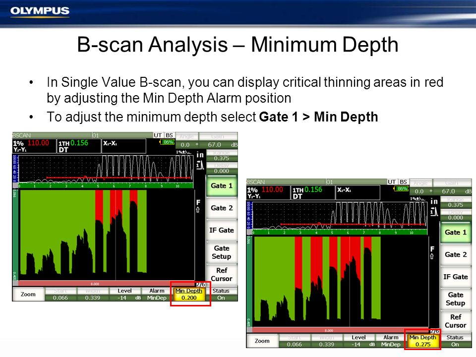 B-scan Analysis – Minimum Depth In Single Value B-scan, you can display critical thinning areas in red by adjusting the Min Depth Alarm position To ad