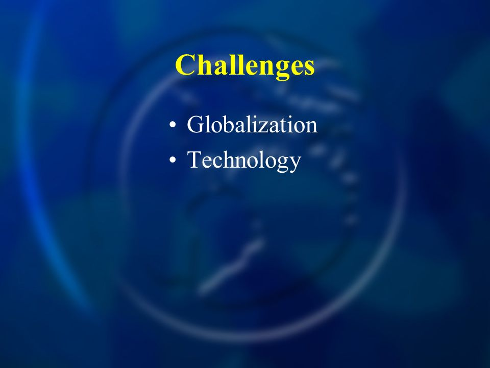 Challenges Globalization Technology