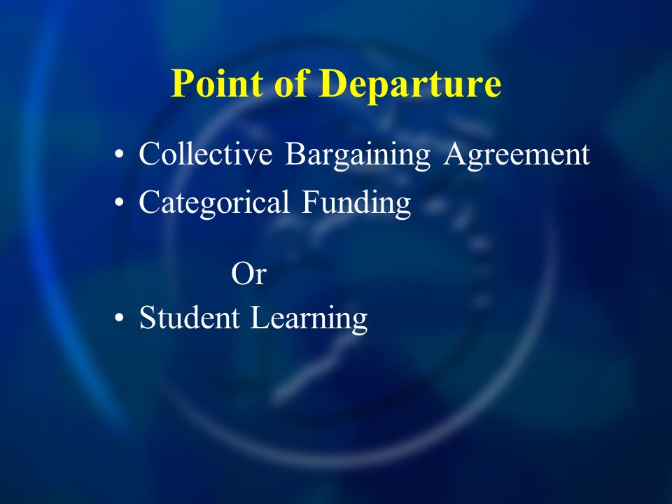 Point of Departure Collective Bargaining Agreement Categorical Funding Or Student Learning