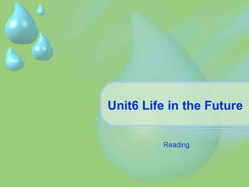 Unit6 Life in the Future Reading