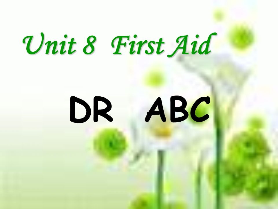 Unit 8 First Aid DR ABC