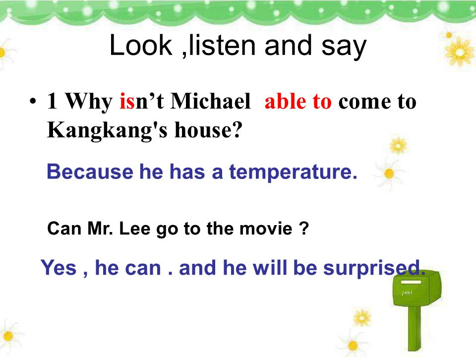 Look,listen and say 1 Why isnt Michael able to come to Kangkang s house.
