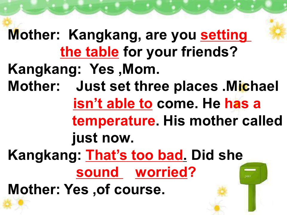 Mother: Kangkang, are you setting the table for your friends.