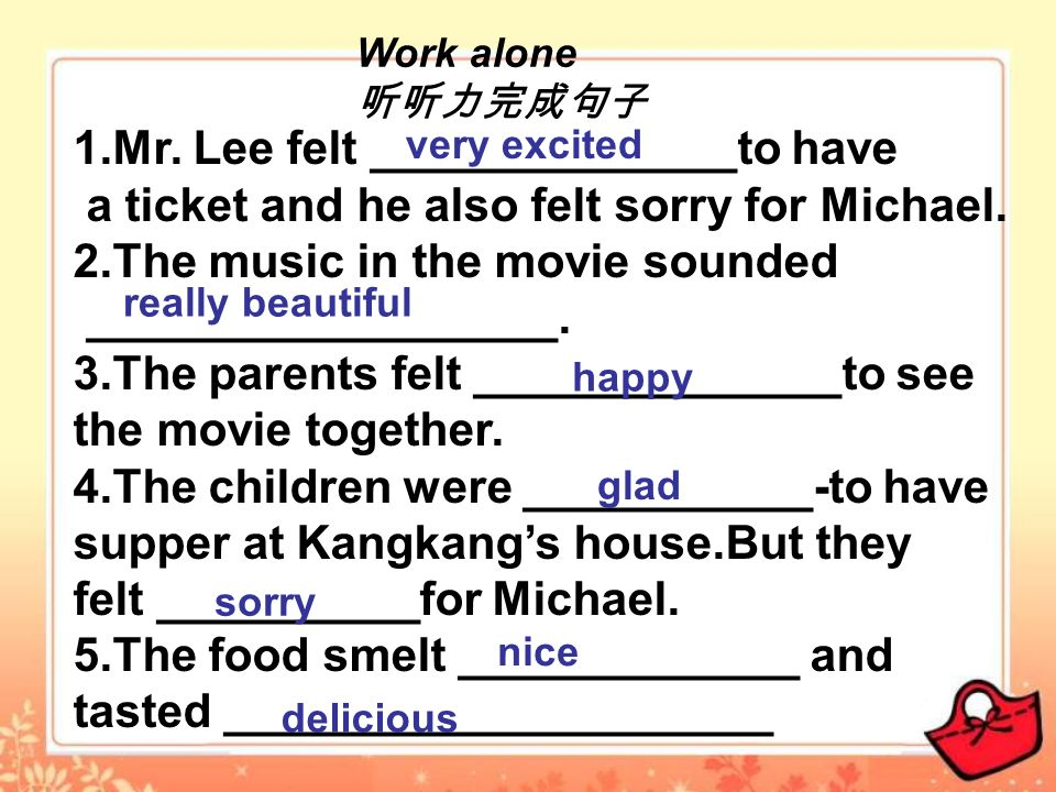Work alone 1.Mr. Lee felt ______________to have a ticket and he also felt sorry for Michael.