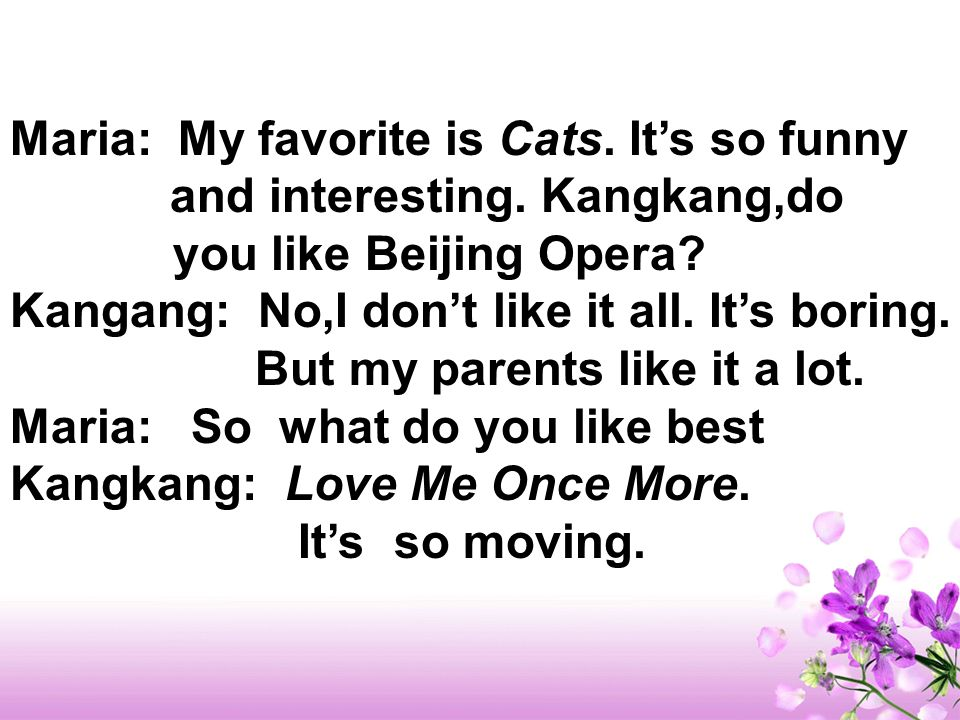 Maria: My favorite is Cats. Its so funny and interesting.