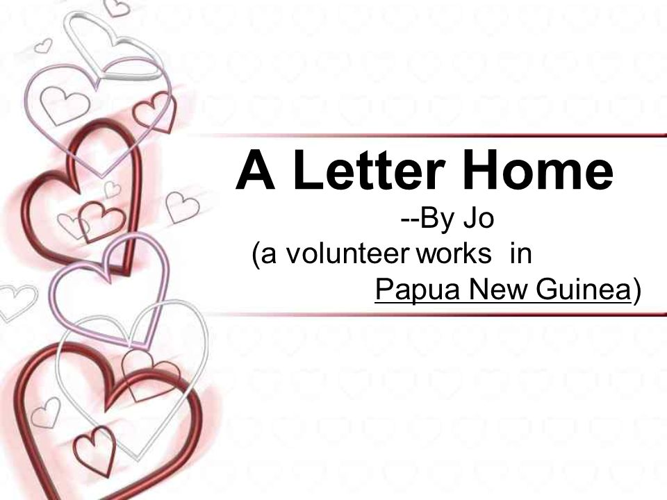 A Letter Home --By Jo (a volunteer works in Papua New Guinea)