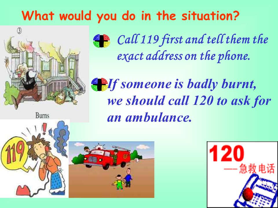 What would you do in the situation. Call 119 first and tell them the exact address on the phone.