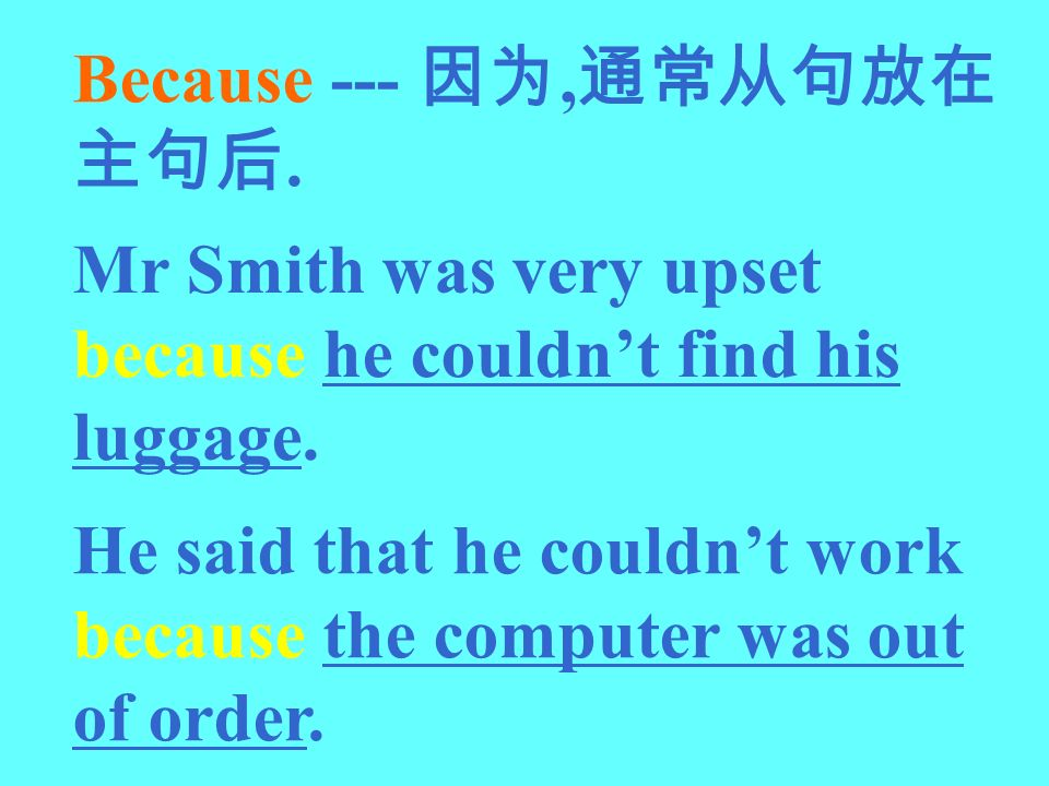 Because ---,. Mr Smith was very upset because he couldnt find his luggage. He said that he couldnt work because the computer was out of order.