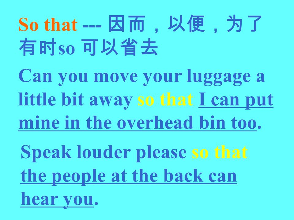 So that --- so Can you move your luggage a little bit away so that I can put mine in the overhead bin too. Speak louder please so that the people at t