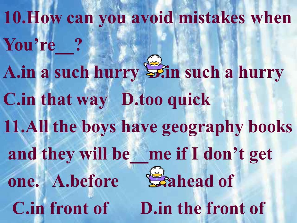 10.How can you avoid mistakes when Youre__.