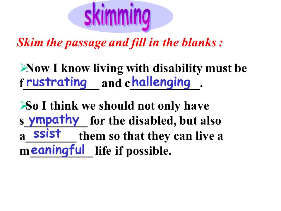 Now I know living with disability must be f____________ and c___________.