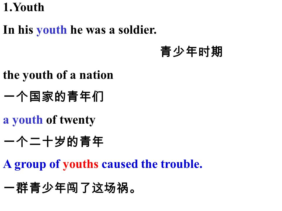 1.Youth In his youth he was a soldier.