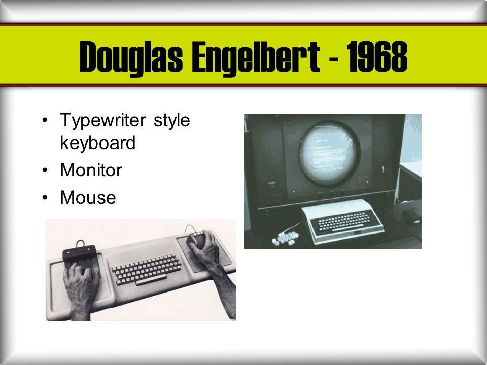 Douglas Engelbert - 1968 Typewriter style keyboard Monitor Mouse