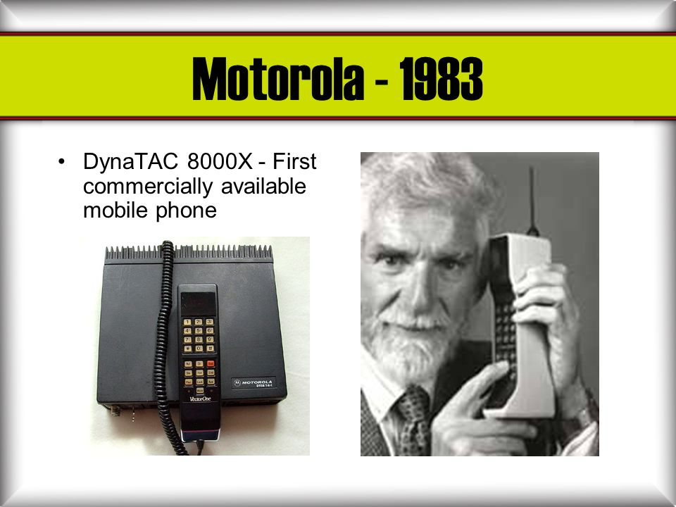 Motorola - 1983 DynaTAC 8000X - First commercially available mobile phone