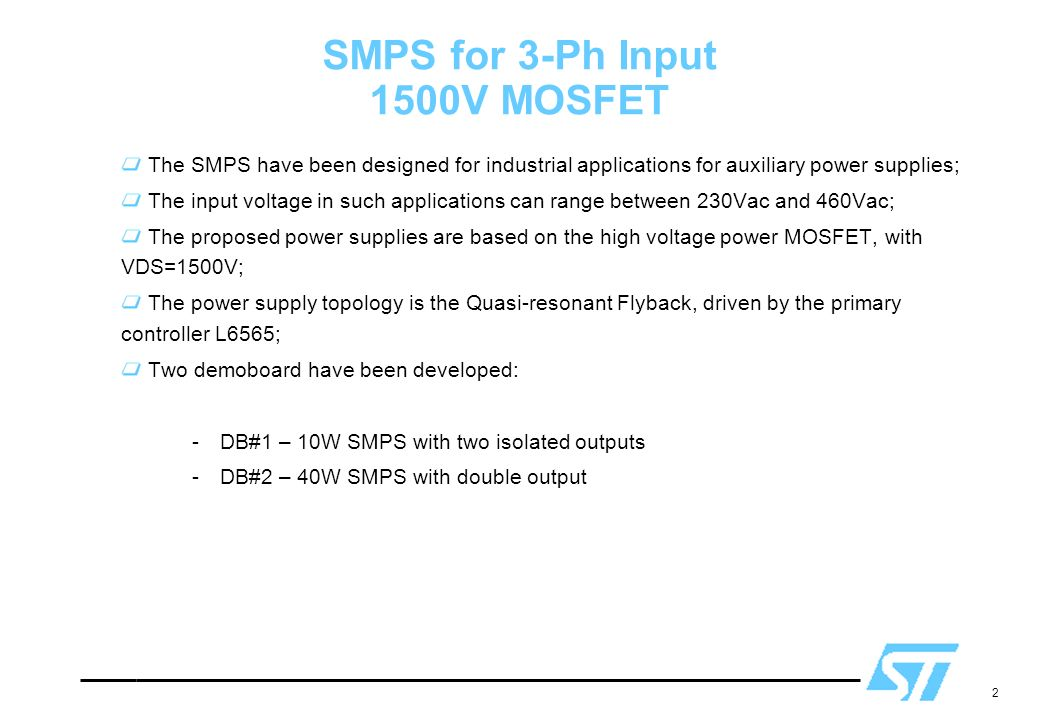 2 SMPS for 3-Ph Input 1500V MOSFET The SMPS have been designed for industrial applications for auxiliary power supplies; The input voltage in such app