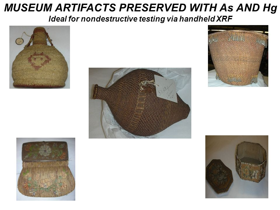 MUSEUM ARTIFACTS PRESERVED WITH As AND Hg Ideal for nondestructive testing via handheld XRF