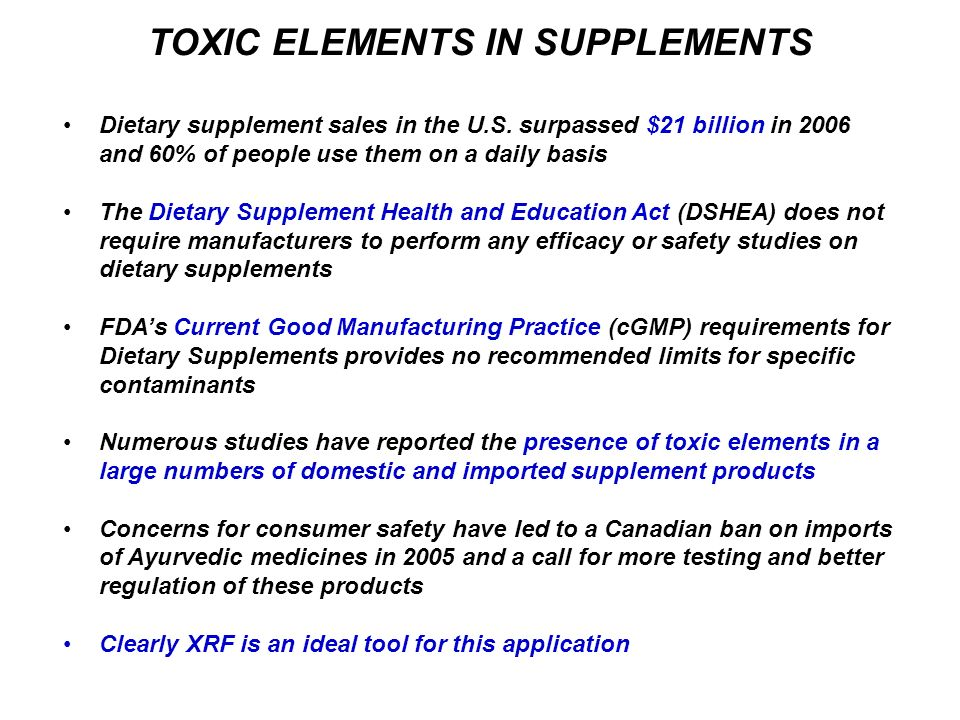TOXIC ELEMENTS IN SUPPLEMENTS Dietary supplement sales in the U.S. surpassed $21 billion in 2006 and 60% of people use them on a daily basis The Dieta