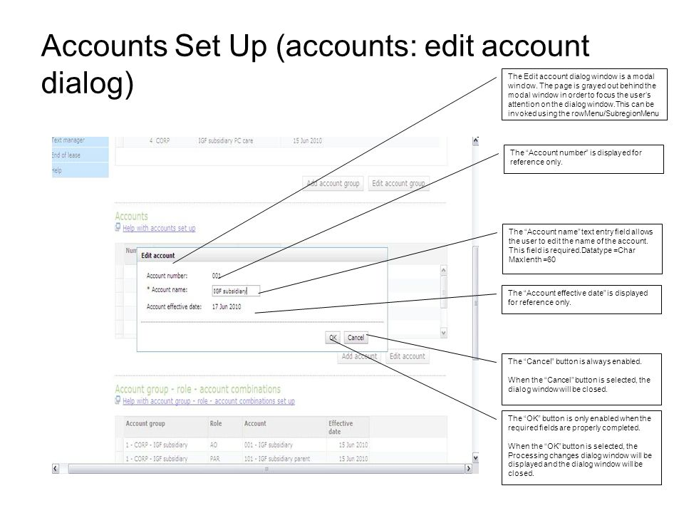 Accounts Set Up (accounts: edit account dialog) The Edit account dialog window is a modal window. The page is grayed out behind the modal window in or