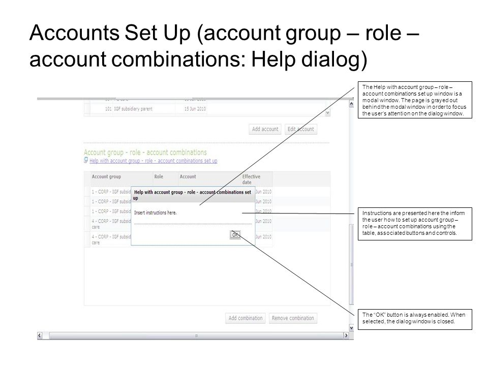 Accounts Set Up (account group – role – account combinations: Help dialog) The Help with account group – role – account combinations set up window is