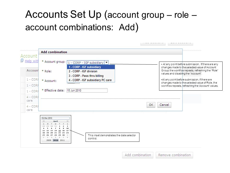 At any point before submission, If there are any changes made to the selected value of Account Group the workflow repeats, refreshing the Role values