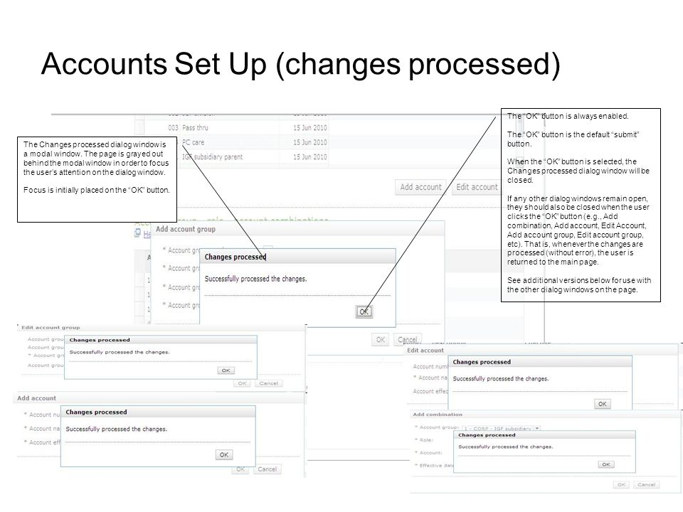 Accounts Set Up (changes processed) The Changes processed dialog window is a modal window. The page is grayed out behind the modal window in order to