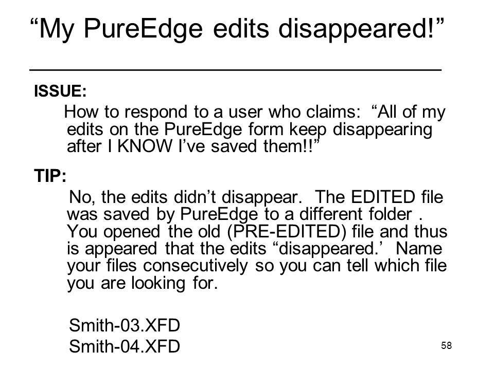 58 My PureEdge edits disappeared.
