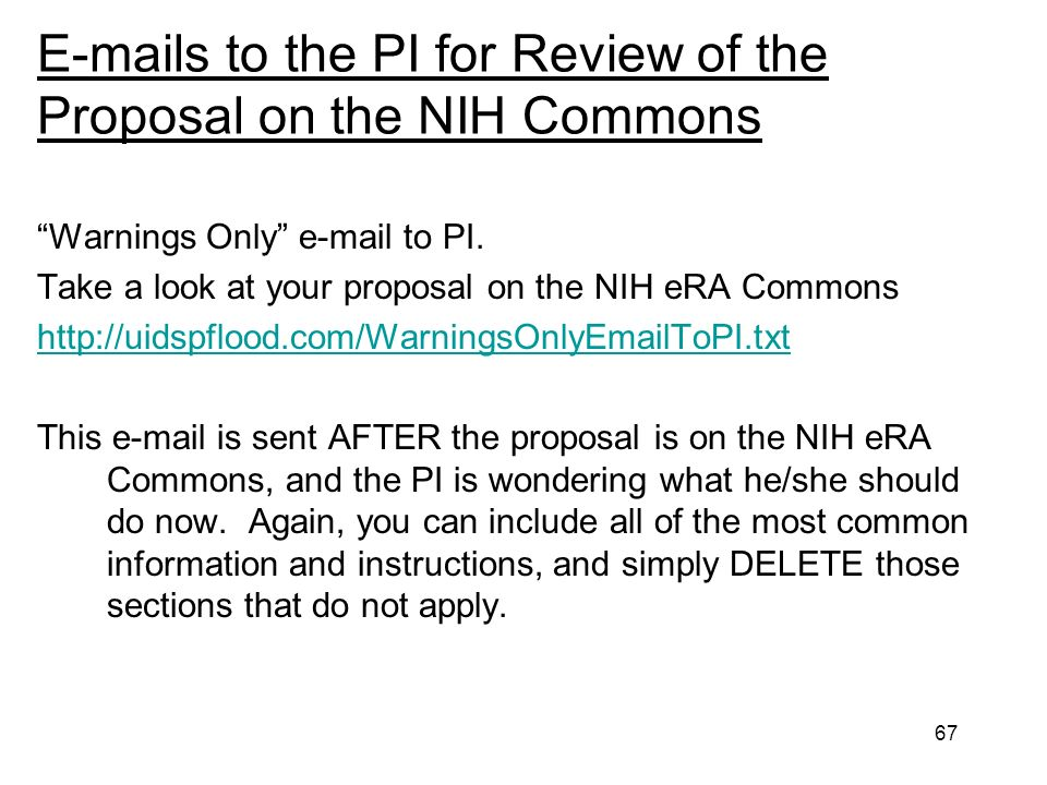 67 E-mails to the PI for Review of the Proposal on the NIH Commons Warnings Only e-mail to PI.