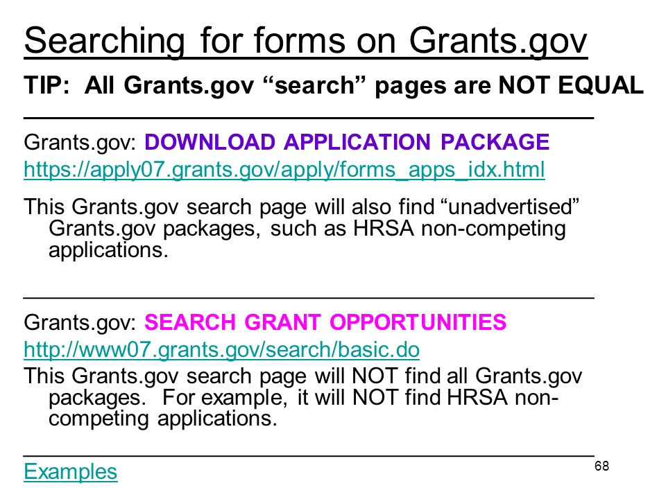 68 Searching for forms on Grants.gov TIP: All Grants.gov search pages are NOT EQUAL ______________________________________________________________ Gra
