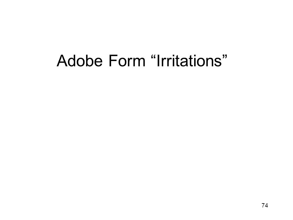 74 Adobe Form Irritations