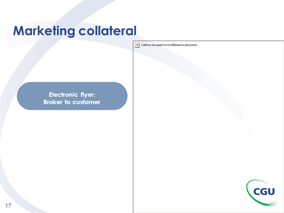 17 Electronic flyer: Broker to customer Marketing collateral