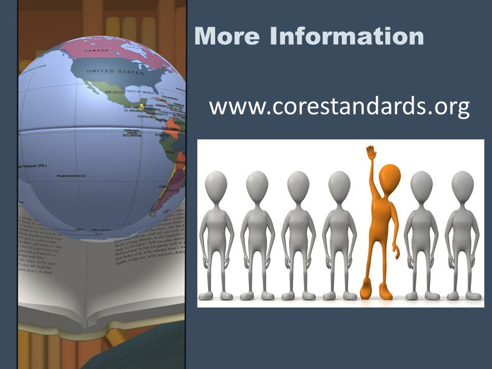 More Information www.corestandards.org