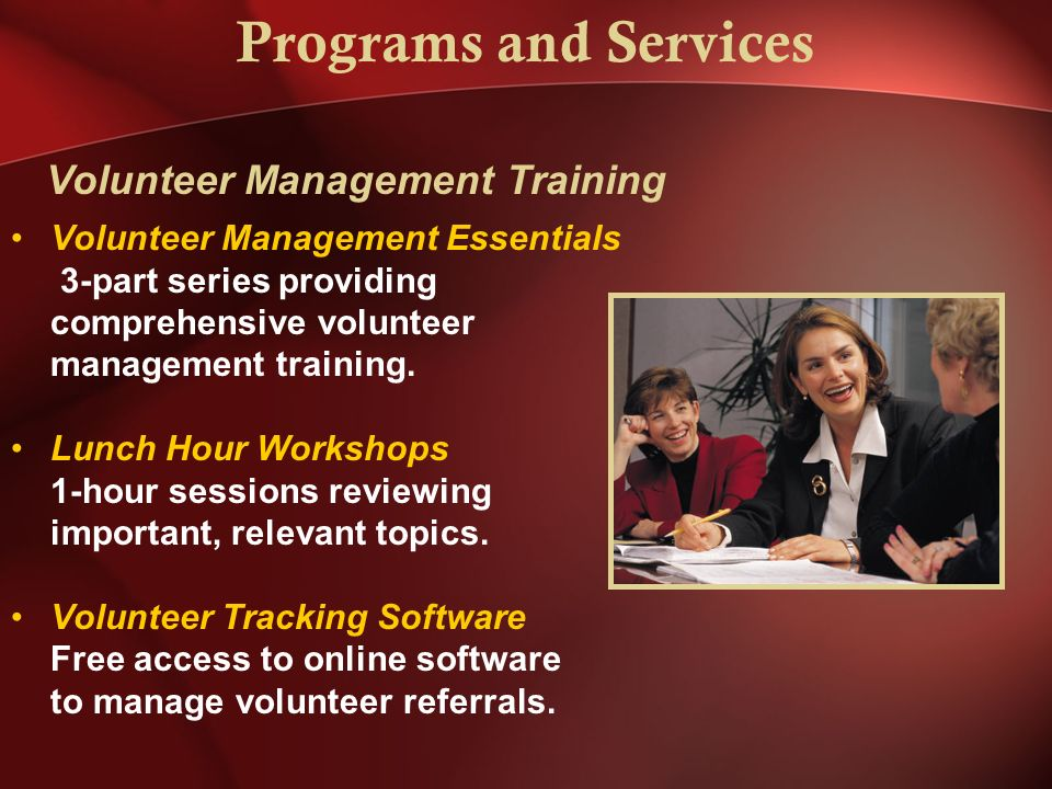 Programs and Services Volunteer Management Essentials 3-part series providing comprehensive volunteer management training.