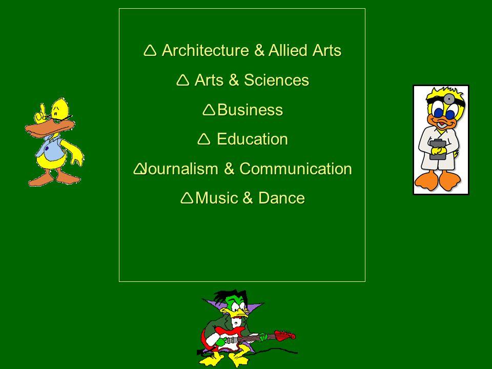 Architecture & Allied Arts Architecture & Allied Arts Arts & Sciences Arts & Sciences Business Business Education Education Journalism & Communication Journalism & Communication Music & Dance Music & Dance