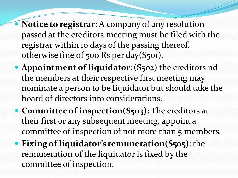 Notice to registrar: A company of any resolution passed at the creditors meeting must be filed with the registrar within 10 days of the passing thereo