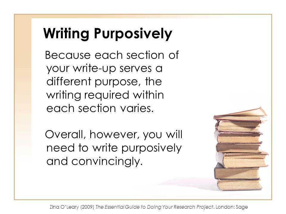 Writing Purposively Because each section of your write-up serves a different purpose, the writing required within each section varies. Overall, howeve