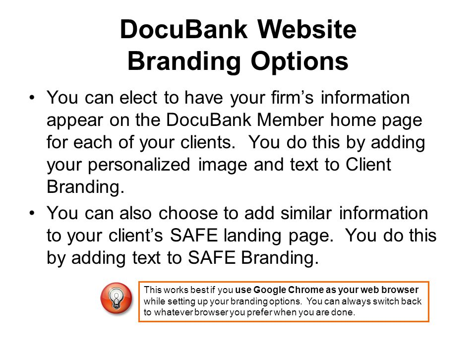 DocuBank Website Branding Options You can elect to have your firms information appear on the DocuBank Member home page for each of your clients. You d
