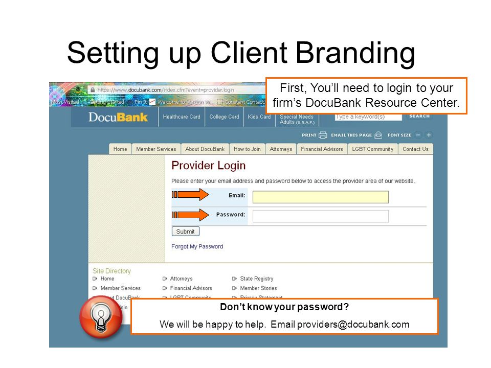 Setting up Client Branding First, Youll need to login to your firms DocuBank Resource Center. Dont know your password? We will be happy to help. Email