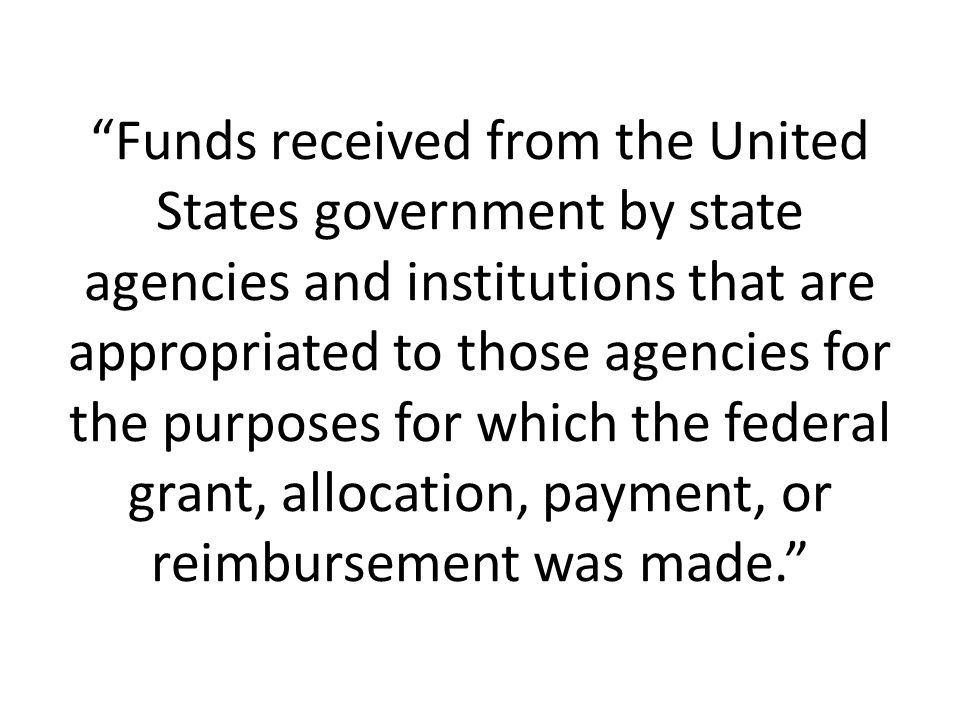 Funds received from the United States government by state agencies and institutions that are appropriated to those agencies for the purposes for which