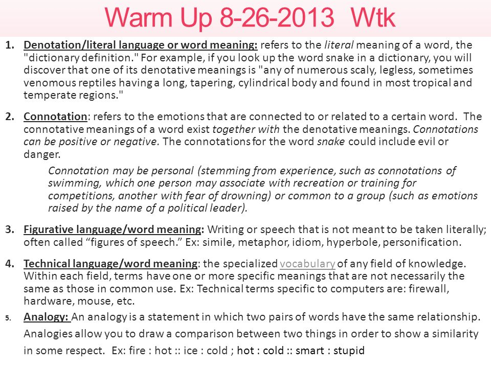 Warm Up 8-26-2013 Wtk 1.Denotation/literal language or word meaning: refers to the literal meaning of a word, the