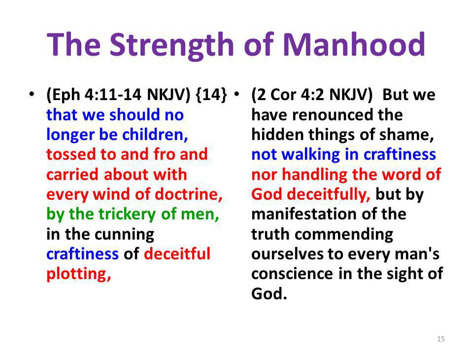 The Strength of Manhood (Eph 4:11-14 NKJV) {14} that we should no longer be children, tossed to and fro and carried about with every wind of doctrine,