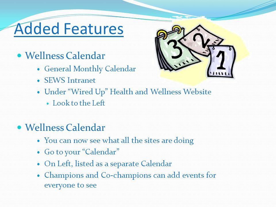 Added Features Wellness Calendar General Monthly Calendar SEWS Intranet Under Wired Up Health and Wellness Website Look to the Left Wellness Calendar