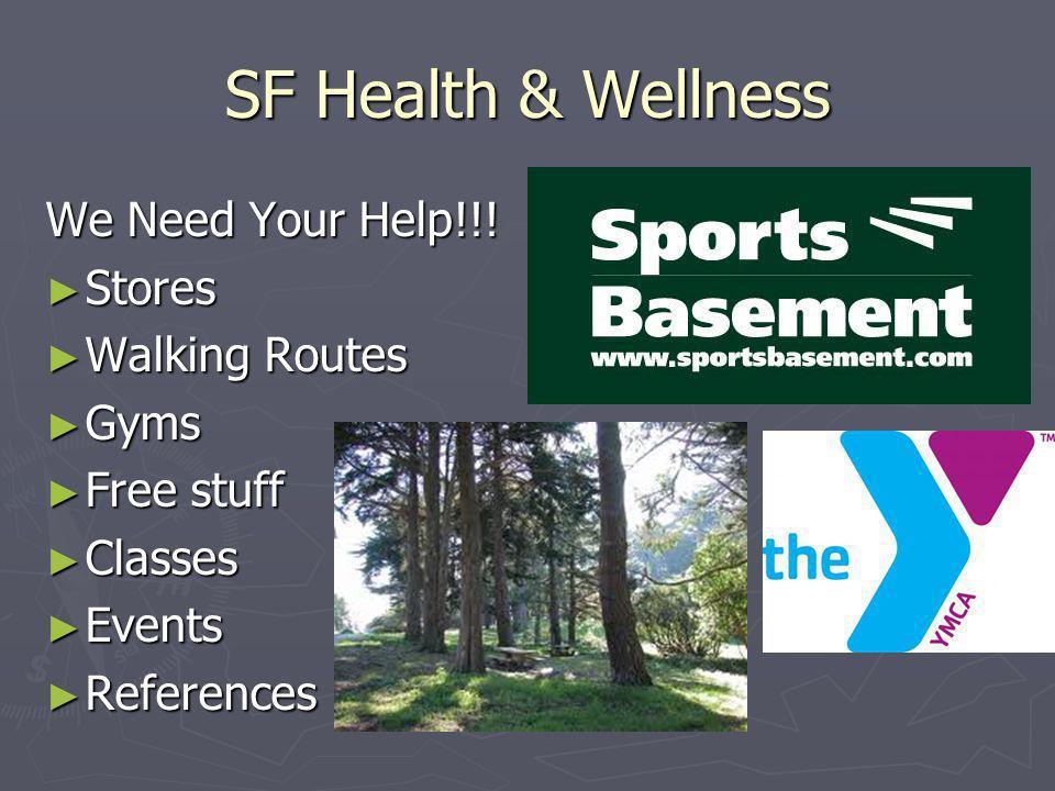 SF Health & Wellness We Need Your Help!!.